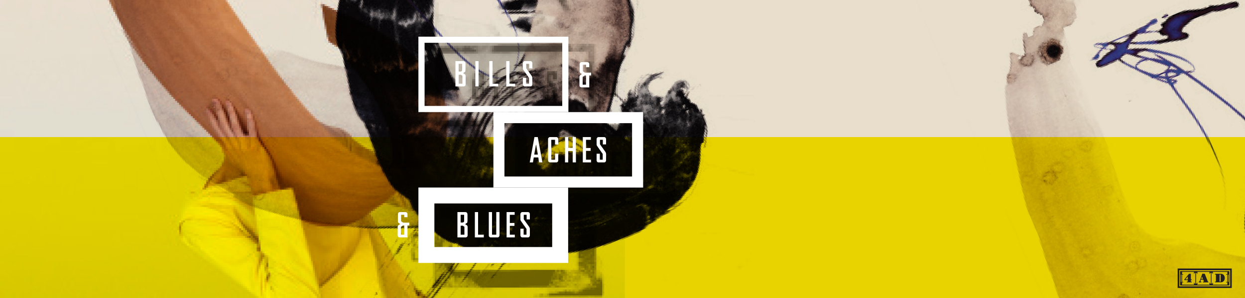 4AD - Four New 'Bills & Aches & Blues' Tracks Out Today