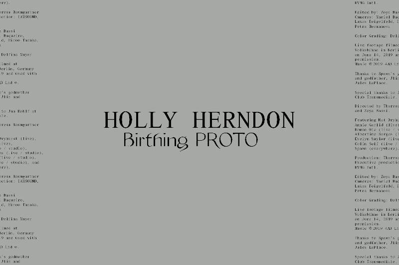 Holly Herndon - Shares Birthing PROTO Documentary