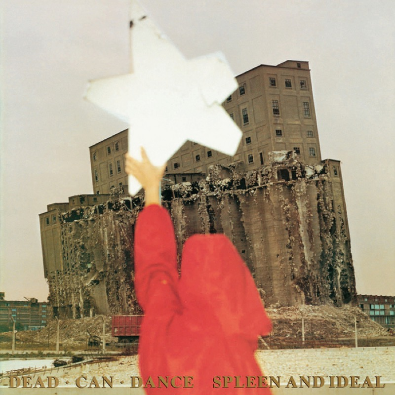 Dead Can Dance Spleen And Ideal (Remastered)