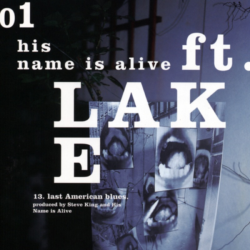 His Name Is Alive Ft. Lake