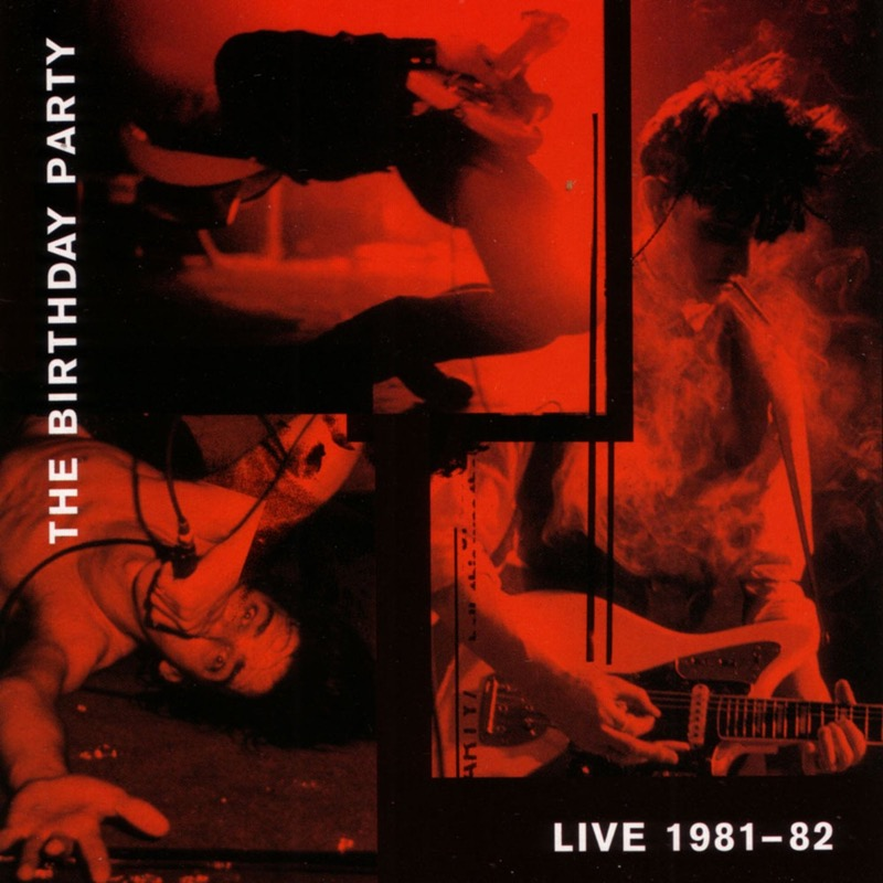 The Birthday Party Live 81-82