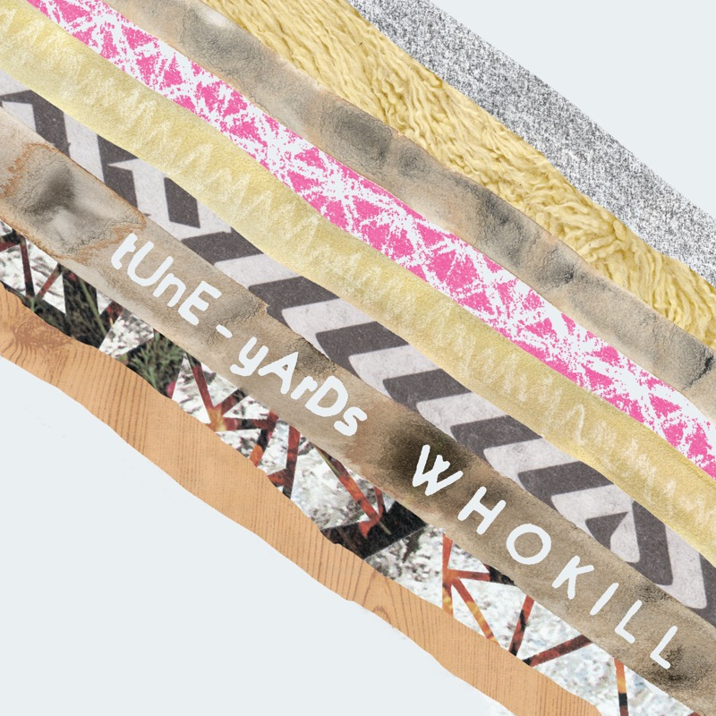 Tune-Yards W H O K I L L