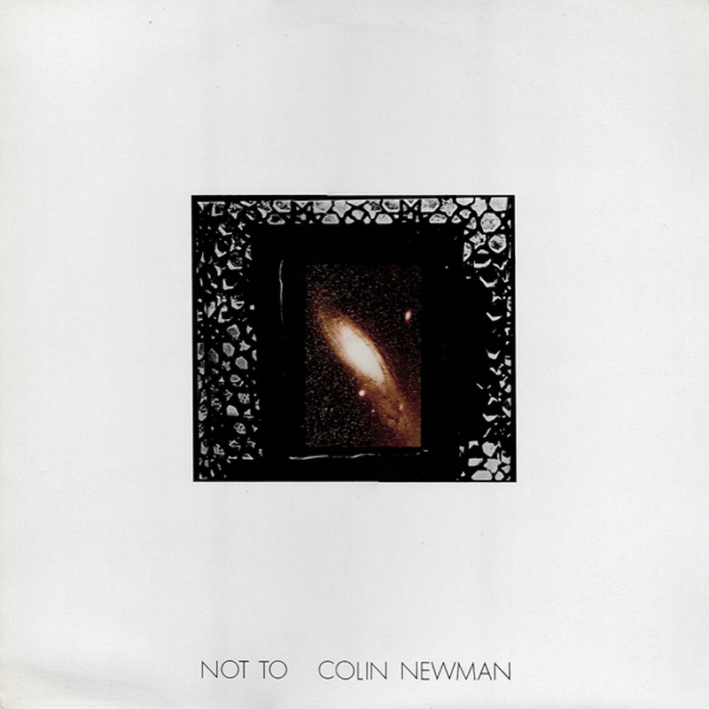 Colin Newman - Not To