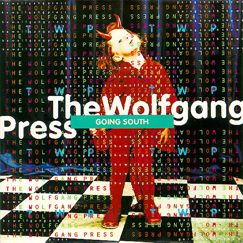 The Wolfgang Press Going South