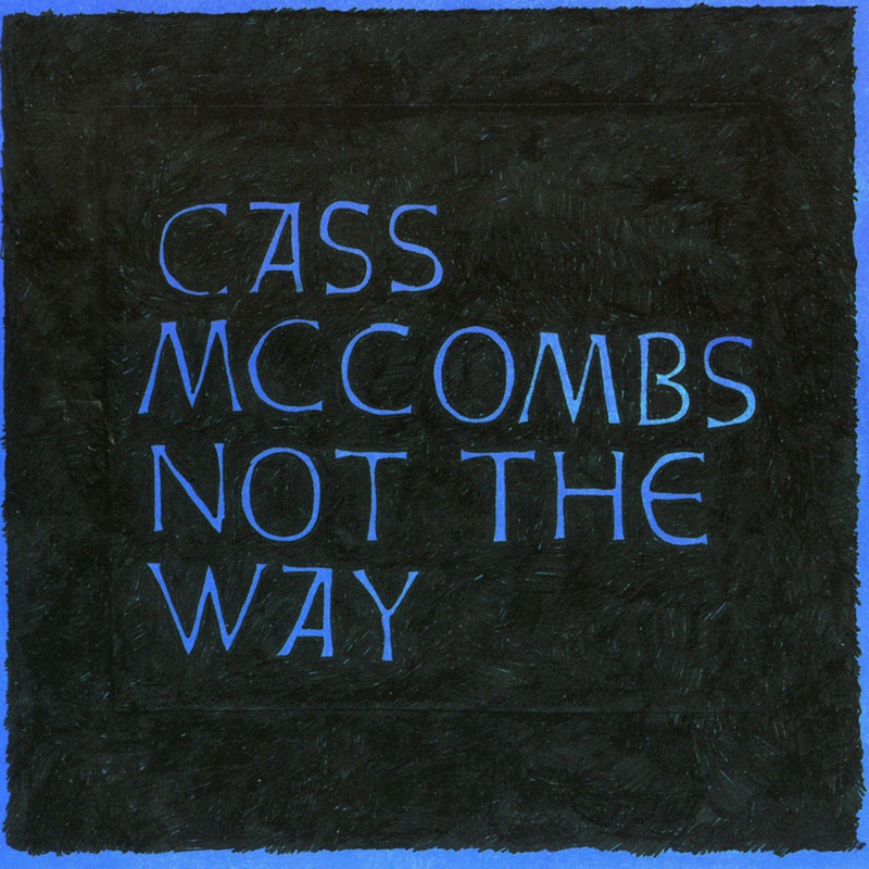 Cass McCombs Not The Way