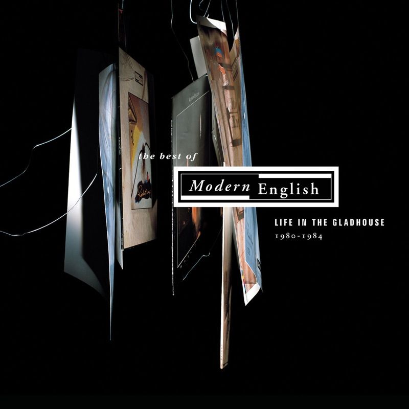 Modern English - Life In The Gladhouse Best Of...1980-1984
