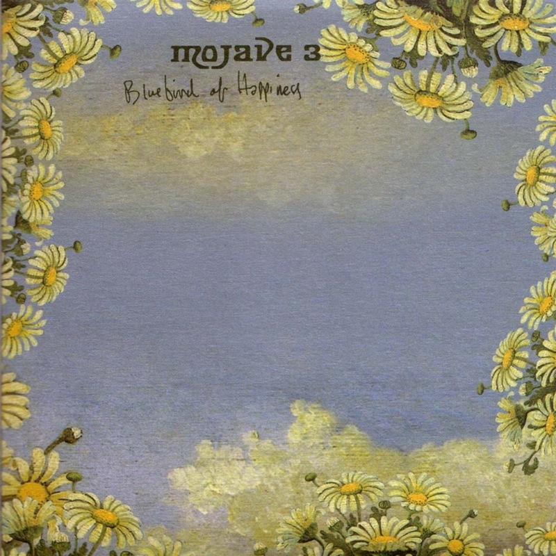 Mojave 3 - Bluebird Of Happiness