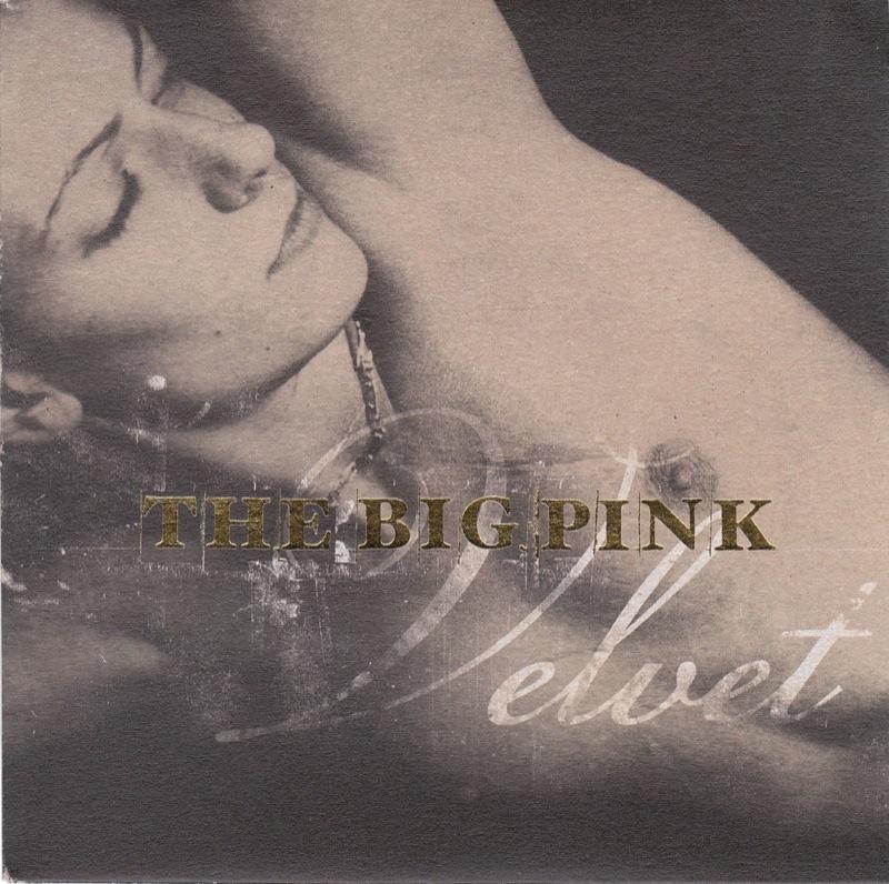 The Big Pink - Velvet