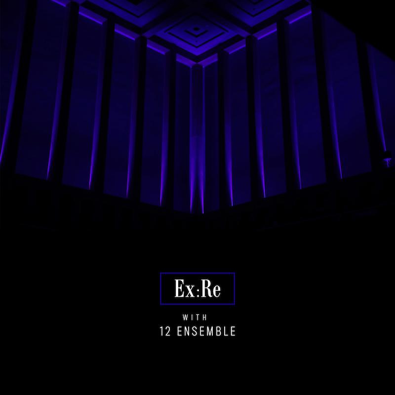 Ex:Re Ex:Re with 12 Ensemble